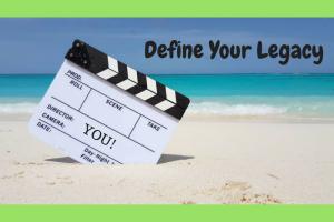 define your legacy