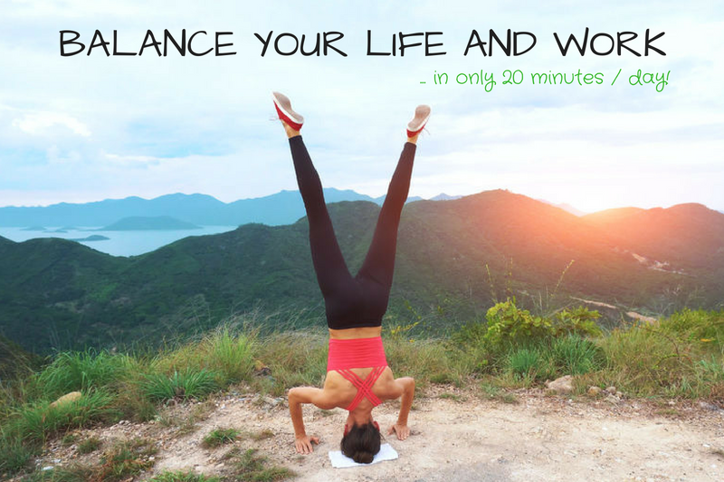 The 20 Minute Program for Stress-Free Work Life Balance